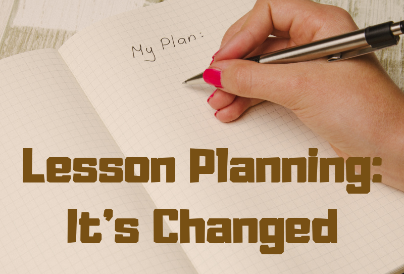 What's Changed in Lesson Planning